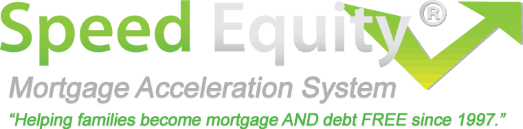Speed Equity® Mortgage Acceleration System